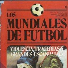 Coleccionismo deportivo: LOS MUNDIALES DE FUTBOL FASCICULO NUMERO 08. Lote 131442323