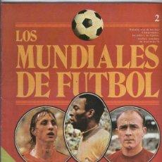 Coleccionismo deportivo: LOS MUNDIALES DE FUTBOL FASCICULO NUMERO 02. Lote 131442415