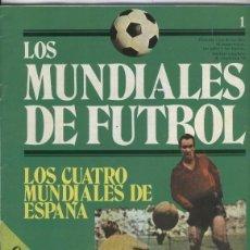 Coleccionismo deportivo: LOS MUNDIALES DE FUTBOL FASCICULO NUMERO 01. Lote 131442501