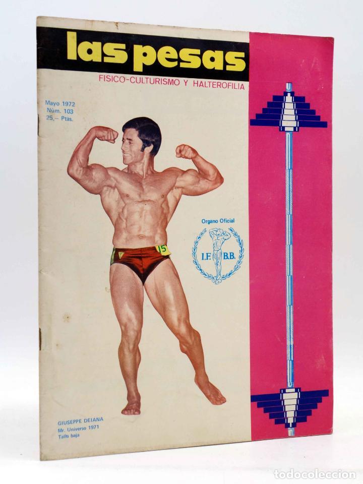 REVISTA LAS PESAS FISICO CULTURISMO Y HALTEROFILIA 103. GIUSEPPE DEIANA (VVAA) ALAS, 1972. IFBB (Coleccionismo Deportivo - Revistas y Periódicos - otros Deportes)