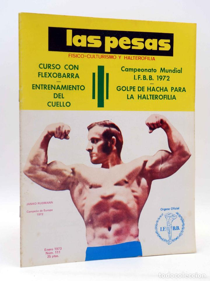REVISTA LAS PESAS FISICO CULTURISMO Y HALTEROFILIA 111. JANKO RUDMANN CAMPEÓN EUROPA., 1973. IFBB (Coleccionismo Deportivo - Revistas y Periódicos - otros Deportes)