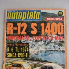 Coleccionismo deportivo: REVISTA AUTOMOVIL AUTOPISTA Nº 756,R-12 S 1400 Y COMPARATIVA 127-R5. AGOSTO 1973. Lote 146367942