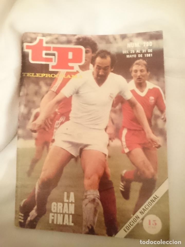 TP TELEPROGRAMA N 790 -DEL 25 AL 31 MAYO 1981 - FUTBOL LA GRAN FINAL (Coleccionismo Deportivo - Revistas y Periódicos - otros Deportes)