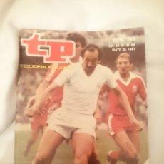 Coleccionismo deportivo: TP TELEPROGRAMA N 790 -DEL 25 AL 31 MAYO 1981 - FUTBOL LA GRAN FINAL. Lote 146953542