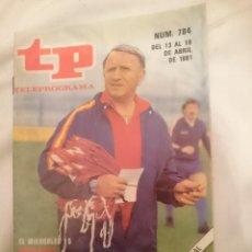 Coleccionismo deportivo: TP TELEPROGRAMA N 784 -DEL 13 AL 19 ABRIL 1981 - FUTBOL HUNGRIA OTRO ENSAYO PARA ESPAÑA. Lote 146954098