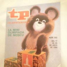 Coleccionismo deportivo: TP TELEPROGRAMA N 745 -DEL 14 AL 20 JULIO 1980 - LA MINI OLIMPIADA DE MOSCU. Lote 146962670