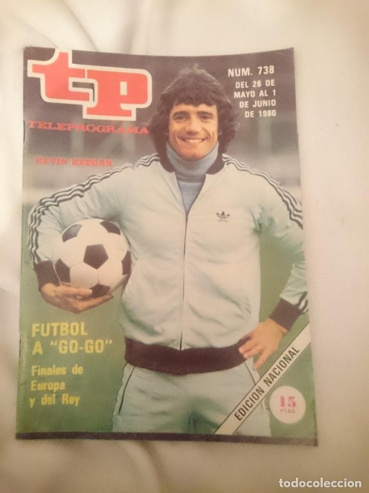 TP TELEPROGRAMA N 738 -DEL 26 MAYO AL 1 JUNIO 1980 - FUTBOL A GO GO - FINALES DE EUROPA Y DEL REY (Coleccionismo Deportivo - Revistas y Periódicos - otros Deportes)