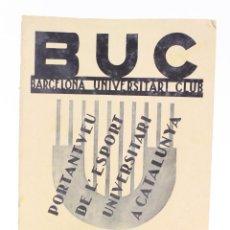 Coleccionismo deportivo: BUC, BARCELONA UNIVERSITARI CLUB, ANY I, NÚM. 1, DESEMBRE 1935, ESPORT UNIVERSITARI A CATALUNYA. . Lote 157709018