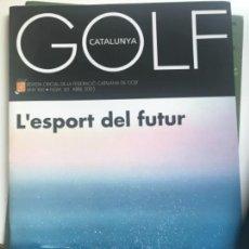 Coleccionismo deportivo: CATALUNYA GOLF. ABRIL 2005 REVISTA DE LA FEDERACION CATALANA DE GOLF. A. Lote 167162644