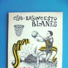 Coleccionismo deportivo: CLUB BALONCESTO BLANES. ONCE AÑOS DE HISTORIA 1958-1968 (CLUB BÀSQUET BLANES). Lote 168198764