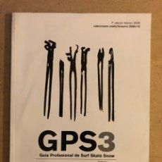 Coleccionismo deportivo: GPS3 (GUÍA PROFESIONAL DE SURF SKATE SNOW) N° 7 (2009). COLECCIONES OTOÑO/INVIERNO. COMO NUEVA.. Lote 170315834