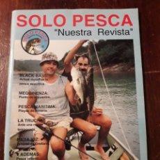 Coleccionismo deportivo: REVISTA SOLO PESCA BLACK BASS TRUCHA MARITIMA ORELLANA BADAJOZ AÑO 1 NUMERO 1 1993. Lote 172760712