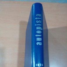 Coleccionismo deportivo: REVISTA AUTOPISTA - LOTE 15 REVISTAS 1974 ENCUADERNADA CORRELATIVAS - VER FOTOS - LEER. Lote 175820062