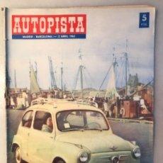 Coleccionismo deportivo: REVISTA AUTOPISTA 2 ABRIL 1962. SEAT 600. Lote 177450230