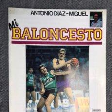 Coleccionismo deportivo: MI BALONCESTO, POR ANTONIO DÍAZ-MIGUEL. EDITA: ED. SOMA. NO.23, POSTER DONALDSON. (A.1985). Lote 179951173