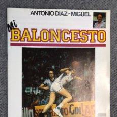 Coleccionismo deportivo: MI BALONCESTO, POR ANTONIO DÍAZ-MIGUEL. EDITA: ED. SOMA. NO.32, POSTER, ROMAY. (A.1985). Lote 179953881