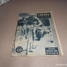 Coleccionismo deportivo: COLECCIÓN IDOLOS DEL DEPORTE Nº 62. LOROÑO. UNIÓN DISTIBUIDORA DE EDICIONES 1958.. Lote 183815718