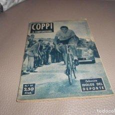 Coleccionismo deportivo: COLECCIÓN IDOLOS DEL DEPORTE Nº 61. COPPI. UNIÓN DISTIBUIDORA DE EDICIONES 1958.. Lote 183824162