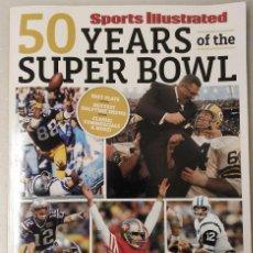 Coleccionismo deportivo: REVISTA ''50 YEARS OF THE SUPER BOWL'' (2016), DE ''SPORTS ILLUSTRATED''. Lote 193453217