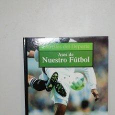 Coleccionismo deportivo: ASES DE NUESTRO FÚTBOL. Lote 194339485