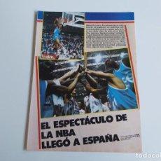 Coleccionismo deportivo: REPORTAJE 7 PAGINAS BALONCESTO EL ESPECTACULO DE LA NBA LLEGO A ESPAÑA F4. Lote 195032061