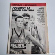 Coleccionismo deportivo: REPORTAJE 4 PAGINAS BALONCESTO JOVENTUT LA MEJOR CANTERA(CAMPEONATO DE ESPAÑA JUNIOR) F4. Lote 195033171