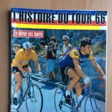 Coleccionismo deportivo: REVISTA CICLISMO: HISTORIA DEL TOUR DE FRANCIA 1966 - KAS, FAGOR, LUIS OTAÑO, JULIO JIMÉNEZ..... Lote 195097665