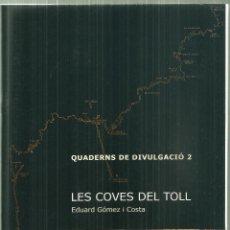 Coleccionismo deportivo: 3631.- ESPELEOLOGIA - LES COVES DEL TOLL EDUARD GOMEZ I COSTA - MOIÀ - MODILIANUM. Lote 195303013