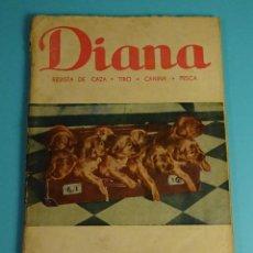 Coleccionismo deportivo: DIANA. REVISTA ARGENTINA DE CAZA, TIRO, CANOFILIA Y PESCA. Nº 196 ABRIL 1956. Lote 199234297