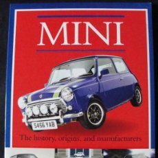 Coleccionismo deportivo: MINI - THE HISTORY, ORIGINS, AND MANUFACTURERS - PARK LANE BOOKS, 2013. Lote 199252418