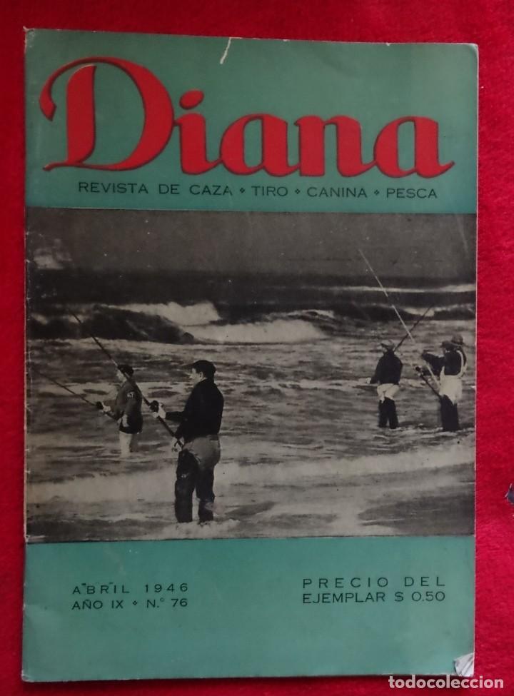 REVISTA DE CAZA, TIRO, CANINA Y PESCA, DIANA Nº 76 ARGENTINA ABRIL 1946 (Coleccionismo Deportivo - Revistas y Periódicos - otros Deportes)