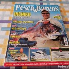 Coleccionismo deportivo: REVISTA PESCA & BARCOS N°16 2009 INCHIKU LOS JIGS MUTANTES, SERVIOLA, PALOMETONES Y ANJOVAS. Lote 210773980