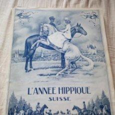 Coleccionismo deportivo: ANNEE HIPPIQUE SUISSE.1945. Lote 211956520