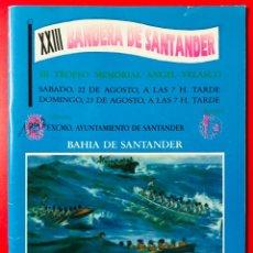 Coleccionismo deportivo: PROGRAMA XXIII BANDERA DE SANTANDER - REGATA DE TRAINERAS - AÑO 1992. Lote 214260966