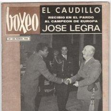 Coleccionismo deportivo: REVISTA BOXEO. MARZO 1968. EL CAUDILLO RECIBIO EN EL PARDO AL CAMPEON DE EUROPA. JOSE LEGRA.. Lote 219430835