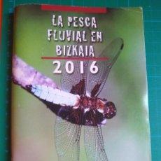 Coleccionismo deportivo: LA PESCA FLUVIAL EN BIZKAIA 2016 - IBAI-ARRANTZA BIZKAIAN. Lote 222049903