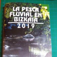 Coleccionismo deportivo: LA PESCA FLUVIAL EN BIZKAIA 2019 - IBAI-ARRANTZA BIZKAIAN. Lote 222050240