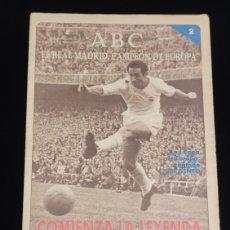 Coleccionismo deportivo: EL REAL MADRID,CAMPEON DE EUROPA,PERIODICO ABC, N° 2. COMIENZA LA LEYENDA.. Lote 222530017