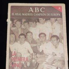 Coleccionismo deportivo: EL REAL MADRID,CAMPEON DE EUROPA,PERIODICO ABC, N° 3. LA PRIMERA VINO DE PARIS.. Lote 222533371
