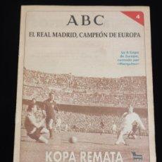 Coleccionismo deportivo: EL REAL MADRID,CAMPEON DE EUROPA,PERIODICO ABC, N° 4. KOPA REMATA UNA DELANTERA HISTORICA.. Lote 222534785