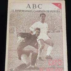 Coleccionismo deportivo: EL REAL MADRID,CAMPEON DE EUROPA,PERIODICO ABC, N° 7. CAYO EL MILAN.. Lote 222536615