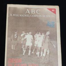 Coleccionismo deportivo: EL REAL MADRID,CAMPEON DE EUROPA,PERIODICO ABC, N° 10. DESDE EL CAMP NOU,A LA QUINTA FINAL.. Lote 222542665