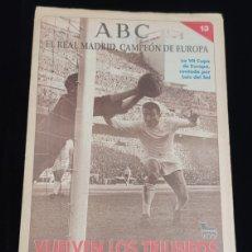 Coleccionismo deportivo: EL REAL MADRID,CAMPEON DE EUROPA,PERIODICO ABC, N° 13. VUELVEN LOS TRIUNFOS.. Lote 222546522