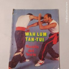 Coleccionismo deportivo: WAH LUM. TAN-TUI. MANTIS DEL NORTE. CUADERNOS TECNICOS DE KUNG FU Nº 27. TDK554. Lote 222578092