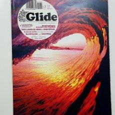 Coleccionismo deportivo: REVISTA GLIDE. LONGBOARD Y OTROS FLOTANTES. Nº 4 2007.LETAMENDÍA CASA LOLA,JOSEMA ODRIOZOLA.(SURF). Lote 224766066