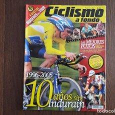 Collezionismo sportivo: REVISTA DEPORTIVA CICLISMO A FONDO, EXTRA NÚMERO 10, 10 AÑOS SIN INDURAIN.. Lote 236237720