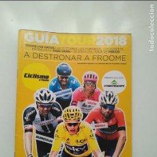 Coleccionismo deportivo: CICLISMO A FONDO GUIA TOUR DE FRANCIA 2018. POSTER VINCENZO NIBALI. PERFECTO ESTADO. Lote 236987370