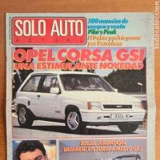 Coleccionismo deportivo: REVISTA SOLO AUTO ACTUAL NÚM. 32 AÑO 1988 - MICHELLE ALBORETO BAJA ARAGÓN OPEL CORSA GSI. Lote 244188225