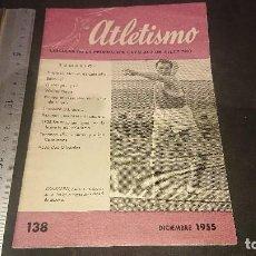Coleccionismo deportivo: AMTIGUA REVISTA , ATLETISMO 138 DICIEMBRE DE 1955 , CIRCULAR DE LA FEDERACION CAT , LEER DESCRIPCION. Lote 254463725