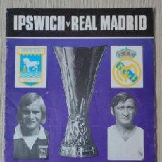 Coleccionismo deportivo: PROGRAMA OFICIAL IPSWICH - REAL MADRID COPA UEFA 1973-74. Lote 257445140